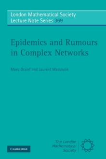 Epidemics and Rumours in Complex Networks, Paperback / softback Book