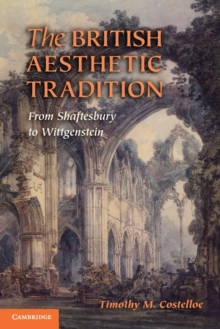 The British Aesthetic Tradition : From Shaftesbury to Wittgenstein, Paperback / softback Book