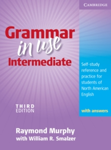 Grammar in Use Intermediate Student's Book with answers : Self-study Reference and Practice for Students of North American English, Paperback Book