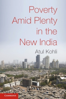 Poverty amid Plenty in the New India, Paperback / softback Book