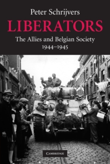 Liberators : The Allies and Belgian Society, 1944-1945, Paperback / softback Book