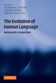 The Evolution of Human Language : Biolinguistic Perspectives, Paperback / softback Book