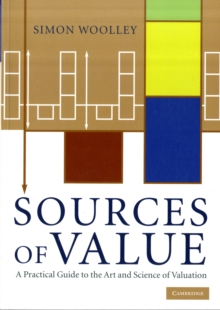 Sources of Value : A Practical Guide to the Art and Science of Valuation, Paperback / softback Book