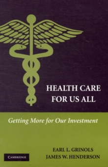 Health Care for Us All : Getting More for Our Investment, Paperback Book