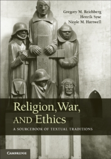 Religion, War, and Ethics : A Sourcebook of Textual Traditions, Paperback / softback Book