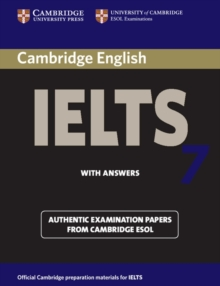 Cambridge IELTS 7 Student's Book with Answers : Examination Papers from University of Cambridge ESOL Examinations Level 7, Paperback Book