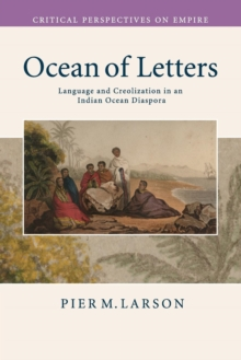 Ocean of Letters : Language and Creolization in an Indian Ocean Diaspora, Paperback / softback Book