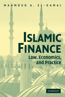 Islamic Finance : Law, Economics, and Practice, Paperback / softback Book
