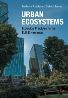 Urban Ecosystems : Ecological Principles for the Built Environment, Paperback / softback Book