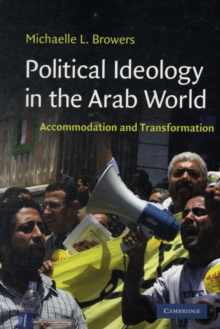 Political Ideology in the Arab World : Accommodation and Transformation, Paperback / softback Book