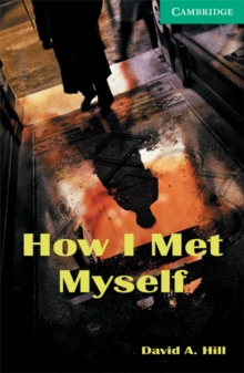 How I Met Myself : Level 3 Level 3, Paperback Book