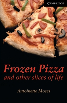 Cambridge English Readers : Frozen Pizza and Other Slices of Life Level 6, Paperback / softback Book
