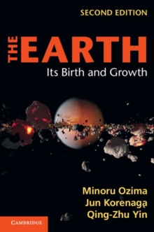 The Earth : Its Birth and Growth, Hardback Book