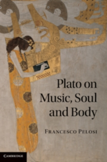 Plato on Music, Soul and Body, Hardback Book