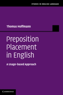 Preposition Placement in English : A Usage-based Approach, Hardback Book