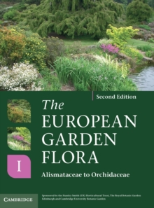 The European Garden Flora Flowering Plants : A Manual for the Identification of Plants Cultivated in Europe, Both Out-of-Doors and Under Glass, Hardback Book