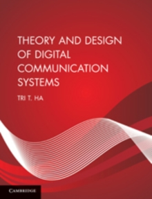 Theory and Design of Digital Communication Systems, Hardback Book
