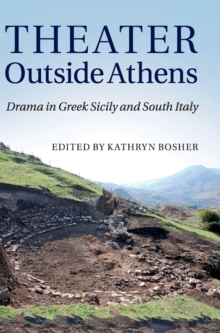 Theater outside Athens : Drama in Greek Sicily and South Italy, Hardback Book