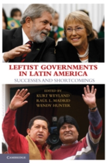 Leftist Governments in Latin America : Successes and Shortcomings, Hardback Book