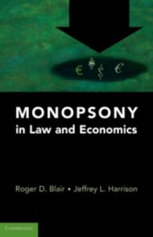 Monopsony in Law and Economics, Hardback Book