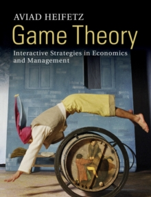 Game Theory : Interactive Strategies in Economics and Management, Hardback Book