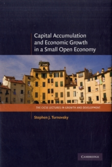 Capital Accumulation and Economic Growth in a Small Open Economy, Hardback Book