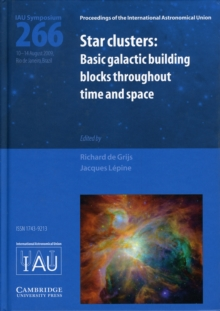 Star Clusters (IAU S266) : Basic Galactic Building Blocks Throughout Time and Space, Hardback Book