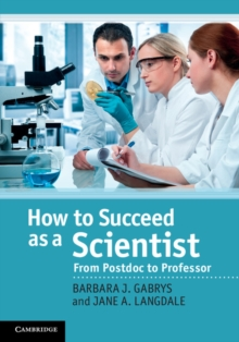 How to Succeed as a Scientist : From Postdoc to Professor, Hardback Book