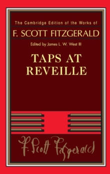 The Cambridge Edition of the Works of F. Scott Fitzgerald : Taps at Reveille, Hardback Book