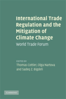 International Trade Regulation and the Mitigation of Climate Change : World Trade Forum, Hardback Book