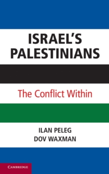 Israel's Palestinians : The Conflict Within, Hardback Book