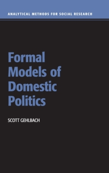 Analytical Methods for Social Research : Formal Models of Domestic Politics, Hardback Book