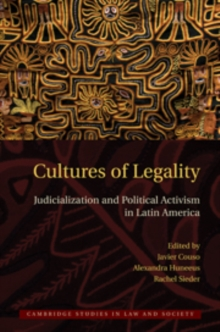 Cultures of Legality : Judicialization and Political Activism in Latin America, Hardback Book