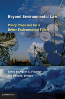 Beyond Environmental Law : Policy Proposals for a Better Environmental Future, Hardback Book