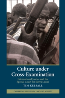 Culture under Cross-Examination : International Justice and the Special Court for Sierra Leone, Hardback Book