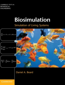 Cambridge Texts in Biomedical Engineering : Biosimulation: Simulation of Living Systems, Hardback Book
