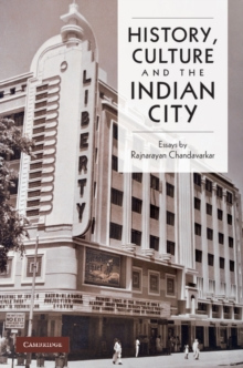 History, Culture and the Indian City, Hardback Book