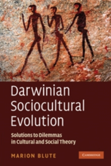 Darwinian Sociocultural Evolution : Solutions to Dilemmas in Cultural and Social Theory, Hardback Book
