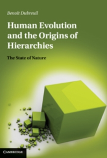 Human Evolution and the Origins of Hierarchies : The State of Nature, Hardback Book