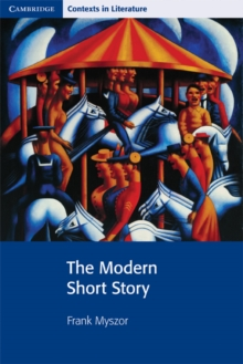 Cambridge Contexts in Literature : The Modern Short Story, Paperback / softback Book
