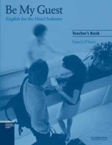 Be My Guest Teacher's Book : English for the Hotel Industry, Paperback / softback Book