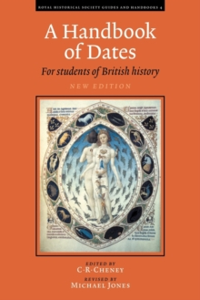 Royal Historical Society Guides and Handbooks : A Handbook of Dates: For Students of British History Series Number 4, Paperback / softback Book