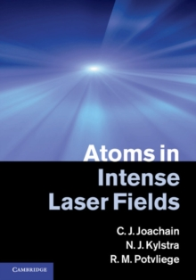 Atoms in Intense Laser Fields, Hardback Book