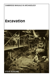 Cambridge Manuals in Archaeology : Excavation, Paperback / softback Book
