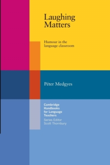 Laughing Matters : Humour in the Language Classroom, Paperback / softback Book