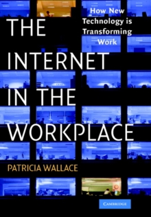 The Internet in the Workplace : How New Technology Is Transforming Work, Hardback Book