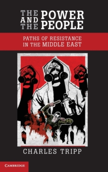 The Power and the People : Paths of Resistance in the Middle East, Hardback Book