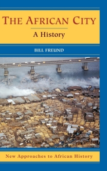 The African City : A History, Hardback Book