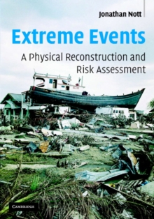 Extreme Events : A Physical Reconstruction and Risk Assessment, Hardback Book