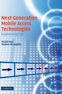Next Generation Mobile Access Technologies : Implementing TDD, Hardback Book